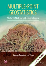 Multiple-point Geostatistics : Stochastic Modeling with Training Images