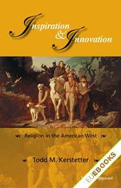 Inspiration and Innovation : Religion in the American West