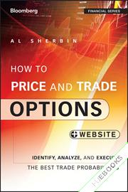 How to Price and Trade Options : Identify, Analyze, and Execute the Best Trade Probabilities, + Website