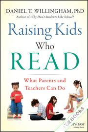 Raising Kids Who Read : What Parents and Teachers Can Do