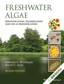 Freshwater Algae : Identification, Enumeration and Use as Bioindicators