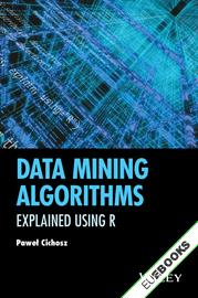 Data Mining Algorithms : Explained Using R
