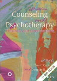 Counseling and  Psychotherapy : Theories and Interventions