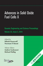 Advances in Solid Oxide Fuel Cells X : Ceramic Engineering and Science Proceedings, Volume 35 Issue 3