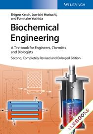Biochemical Engineering : A Textbook for Engineers, Chemists and Biologists
